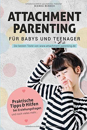 Attachment Parenting für Babys und Teenager